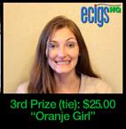 3rd Prize (tie) $25.00: Oranje Girl. Click to see video.