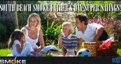 South Beach Smoke Father's Day Sale!